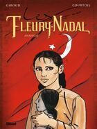 Couverture du livre « Les Fleury-Nadal t.4 ; Anahide » de Didier Courtois et Frank Giroud aux éditions Glenat