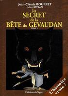 Couverture du livre « Le secret de la bête du Gévaudan t.1 » de Jean-Claude Bourret aux éditions Signe