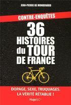 Couverture du livre « 36 histoires du Tour de France » de Jean-Pierre De Mondenard aux éditions Hugo Document