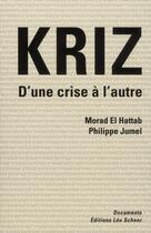 Couverture du livre « Kriz ; d'une crise à l'autre » de Morad El Hattab et Philippe Jumel aux éditions Leo Scheer