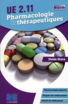 Couverture du livre « Pharmacologie et thérapeutique ; UE 2.11 » de Denis Stora aux éditions Lamarre