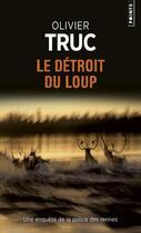 Couverture du livre « Le détroit du loup » de Olivier Truc aux éditions Points