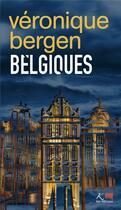 Couverture du livre « Belgiques » de Veronique Bergen aux éditions Ker Editions
