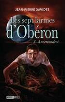 Couverture du livre « Les sept larmes d'Obéron t.3 » de Jean-Pierre Davidts aux éditions Michel Brule