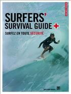 Couverture du livre « Surfer's survival guide, surfez en toute sécurite » de Guillaume Barucq aux éditions Surf Session