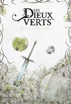 Couverture du livre « Les dieux verts » de Ludovic Robin et Nathalie Henneberg aux éditions Callidor