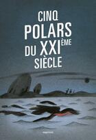 Couverture du livre « Cinq polars du XXIème siècle » de Collectif aux éditions Capricci