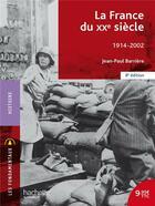 Couverture du livre « La France au XXe siècle » de Jean-Paul Barriere aux éditions Hachette Education