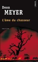 Couverture du livre « Ame du chasseur (l') » de Deon Meyer aux éditions Seuil