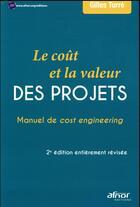 Couverture du livre « Le coût et la valeur des projets ; manuel de cost engineering (2e édition) » de Gilles Turre aux éditions Afnor