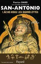 Couverture du livre « Lâche-nous les bandelettes » de Dard-P aux éditions Fayard