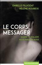 Couverture du livre « Le corps messager ; quand la maladie nous parle de nous » de Isabelle Filliozat et Helene Roubeix aux éditions Desclee De Brouwer