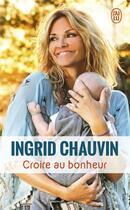 Couverture du livre « Croire au bonheur » de Ingrid Chauvin aux éditions J'ai Lu