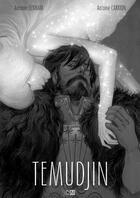 Couverture du livre « Temudjin ; INTEGRALE T.1 ET T.2 » de Antoine Carrion et Antoine Ozanam aux éditions Daniel Maghen
