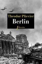 Couverture du livre « Berlin » de Theodor Plievier aux éditions Libretto