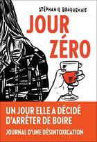 Couverture du livre « Jour zéro » de Stephanie Braquehais aux éditions L'iconoclaste