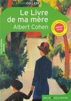Couverture du livre « CLASSICO COLLEGE ; le livre de ma mère » de Delphine Descaves et Albert Cohen aux éditions Belin