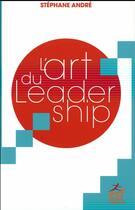 Couverture du livre « L'art du leadership » de Stephane Andre aux éditions Esf