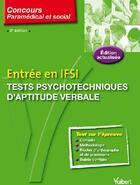 Couverture du livre « Entrée en ifsi ; tests psychotechniques d'aptitude verbale (8e édition) » de Thiebault Roger Fran aux éditions Vuibert