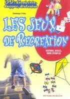 Couverture du livre « Les jeux de recreation » de Dominique Prehu aux éditions De Vecchi
