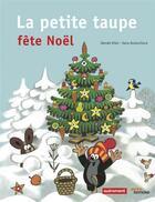 Couverture du livre « La petite taupe fête noël » de Hana Doskocilova et Zdenek Miler aux éditions Autrement