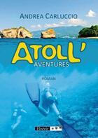 Couverture du livre « Atoll'aventures » de Andrea Carluccio aux éditions Elzevir