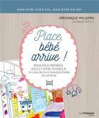 Couverture du livre « Place, bébé arrive ! » de Veronique Willemin aux éditions Tredaniel