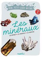 Couverture du livre « Les mineraux » de Maud Bihan et Laurence Denis aux éditions Rustica