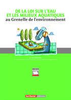 Couverture du livre « De la loi sur l'eau et les milieux aquatiques au Grenelle de l'environnement » de Joel Graindorge aux éditions Territorial