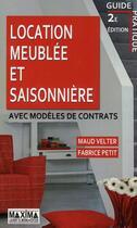 Couverture du livre « Location meublée et saisonnière avec modèles de contrats (2e édition) » de Maud Velter et Fabrice Petit aux éditions Maxima Laurent Du Mesnil