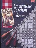 Couverture du livre « La dentelle torchon de Cholet » de Martine Piveteau et Mick Fouriscot aux éditions Editions Carpentier