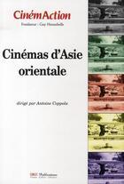 Couverture du livre « CINEMACTION ; cinémas d'Asie orientale » de Cinemaction aux éditions Charles Corlet
