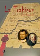 Couverture du livre « La trahison » de Jean Faggianelli aux éditions Thot