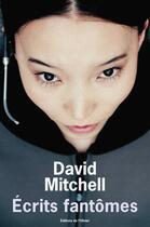 Couverture du livre « Ecrits fantomes » de David Mitchell aux éditions Editions De L'olivier