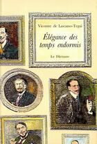 Couverture du livre « élégance des temps endormis » de Emilio Lascano Tegui aux éditions Le Dilettante