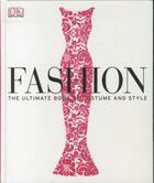 Couverture du livre « FASHION - THE ULTIMATE BOOK OF COSTUME AND STYLE » de Collectif aux éditions Dorling Kindersley Uk