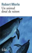 Couverture du livre « Un Animal Doue De Raison » de Robert Merle aux éditions Gallimard