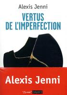 Couverture du livre « Vertus de l'imperfection » de Alexis Jenni aux éditions Bayard