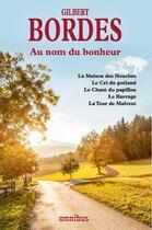 Couverture du livre « Au nom du bonheur » de Gilbert Bordes aux éditions Omnibus