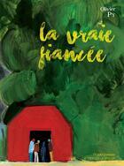 Couverture du livre « La vraie fiancée » de Olivier Py et Marion Kadi aux éditions Actes Sud-papiers
