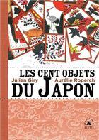 Couverture du livre « Les cent objets du Japon » de Julien Giry et Aurelie Roperch aux éditions Elytis