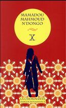 Couverture du livre « X » de Mamadou Mahmoud N'Dongo aux éditions La Cheminante