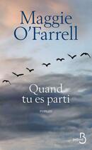 Couverture du livre « Quand tu es parti » de Maggie O'Farrell aux éditions Belfond
