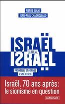 Couverture du livre « Israël face à Israël ; promesses et dérives d'une utopie » de Pierre Blanc et Jean-Paul Chagnollaud aux éditions Autrement