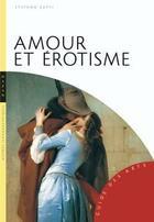 Couverture du livre « Amour et érotisme » de Stefano Zuffi aux éditions Hazan