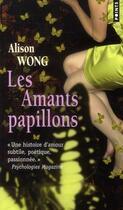 Couverture du livre « Les amants papillons » de Alison Wong aux éditions Points