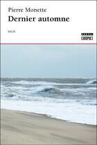 Couverture du livre « Dernier automne » de Pierre Monette aux éditions Editions Boreal