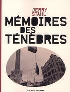 Couverture du livre « Mémoires des ténèbres » de Jerry Stahl aux éditions 13e Note