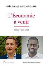 Couverture du livre « L'économie à venir » de Gael Giraud et Felwine Sarr aux éditions Les Liens Qui Liberent