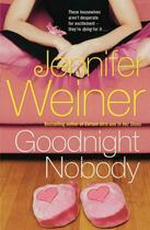 Couverture du livre « Goodnight Nobody » de Jennifer Weiner aux éditions Simon And Schuster Uk
